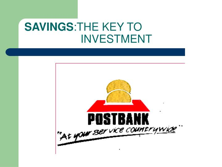 savings the key to investment n.