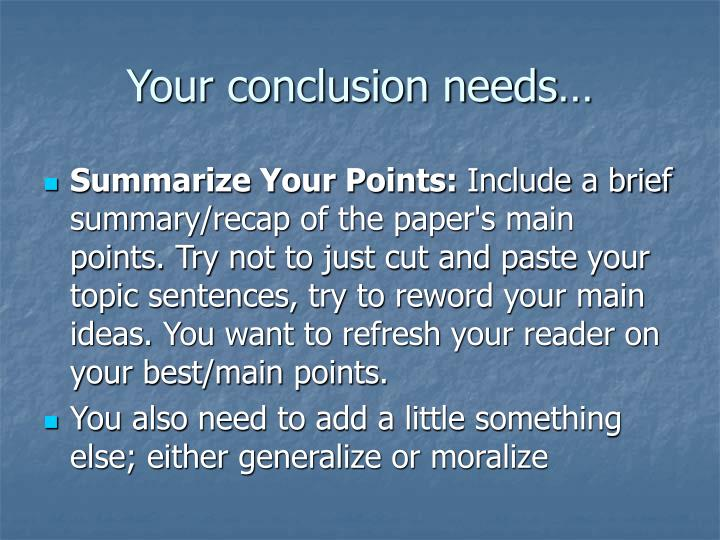 Your conclusion needs…