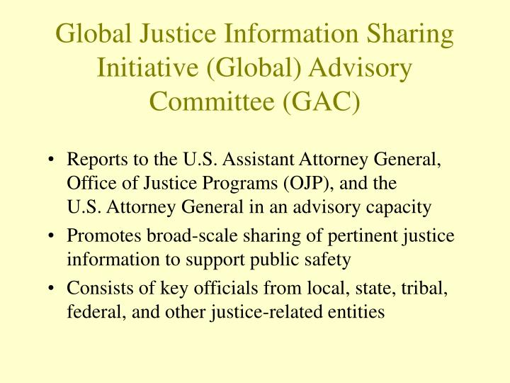 Global Justice Information Sharing Initiative (Global) Advisory Committee (GAC)