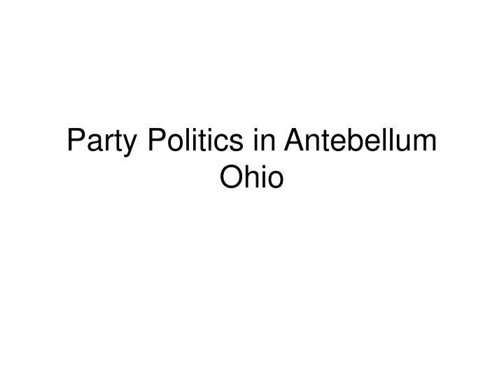 party politics in antebellum ohio n.