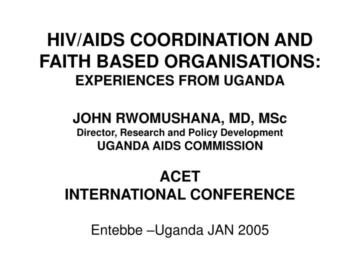 hiv aids coordination and faith based organisations experiences from uganda n.