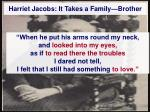 harriet jacobs it takes a family brother