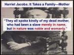 harriet jacobs it takes a family mother