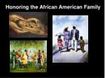 honoring the african american family