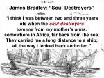 james bradley soul destroyers