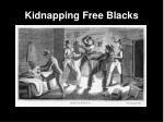 kidnapping free blacks
