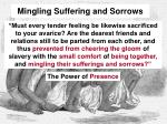 mingling suffering and sorrows