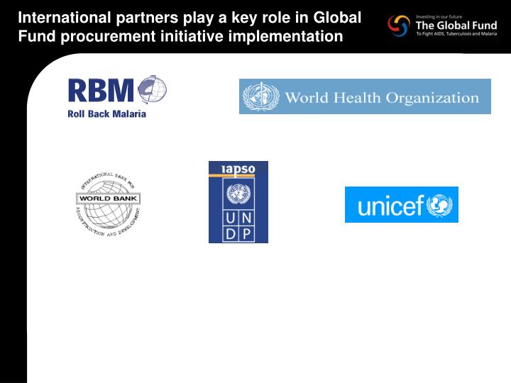 International partners play a key role in global fund procurement initiative implementation