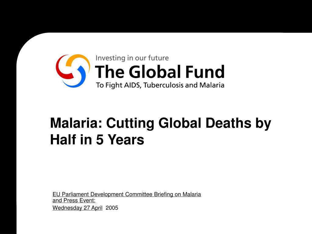 Malaria: Cutting Global Deaths by Half in 5 Years