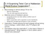 3 a surprising twist can a hobbesian world evolve cooperation1