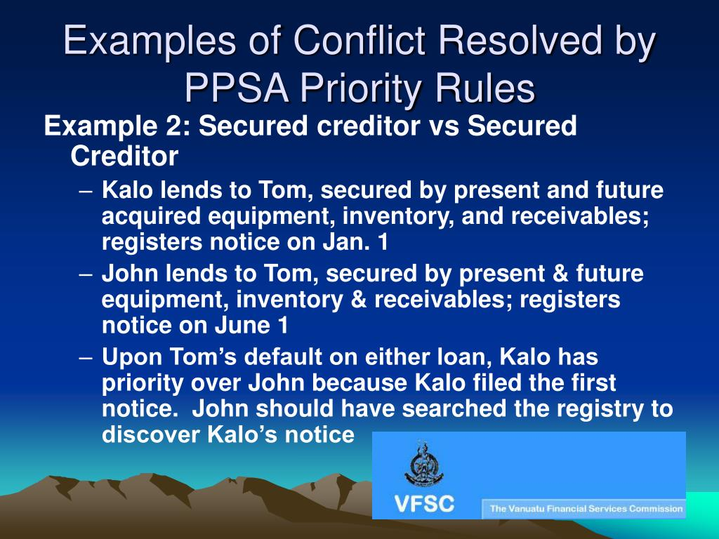 Examples of Conflict Resolved by PPSA Priority Rules