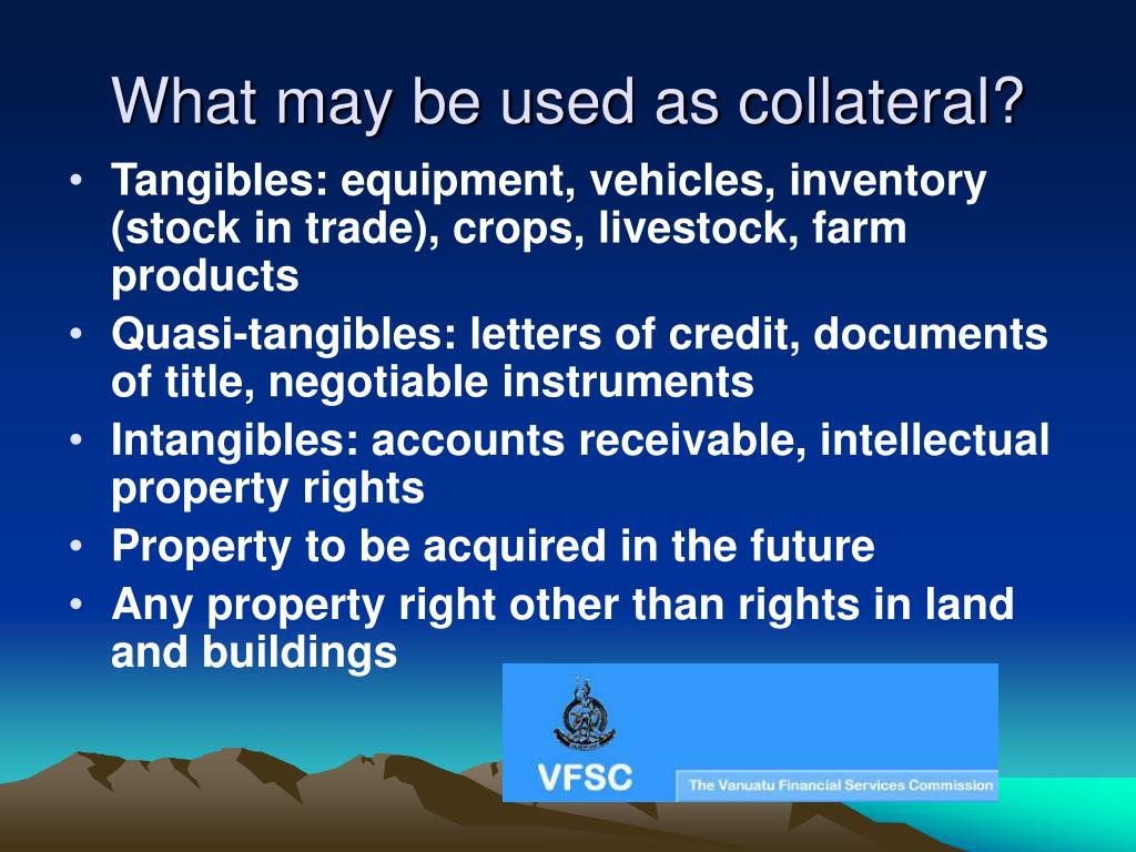 What may be used as collateral?