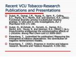 recent vcu tobacco research publications and presentations3