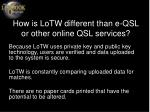 how is lotw different than e qsl or other online qsl services