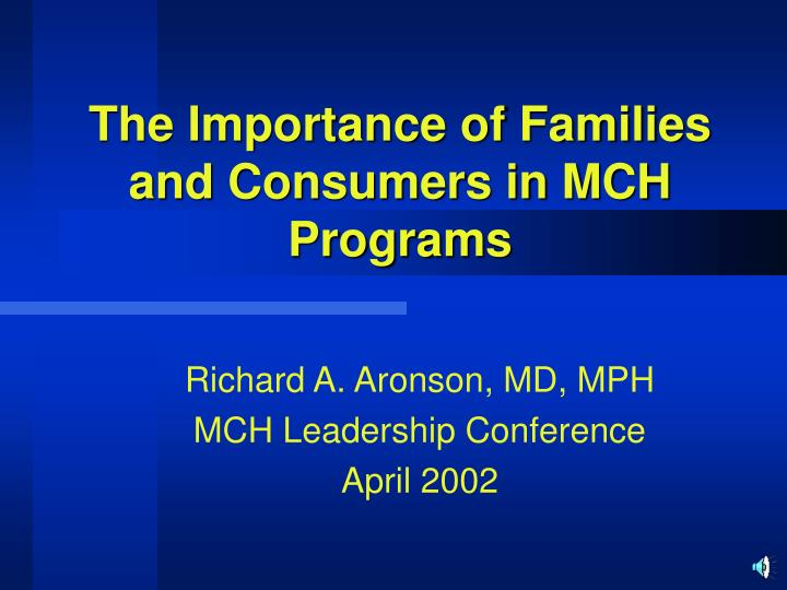 the importance of families and consumers in mch programs n.