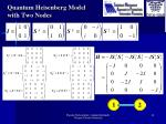 quantum heisenberg model with two nodes1