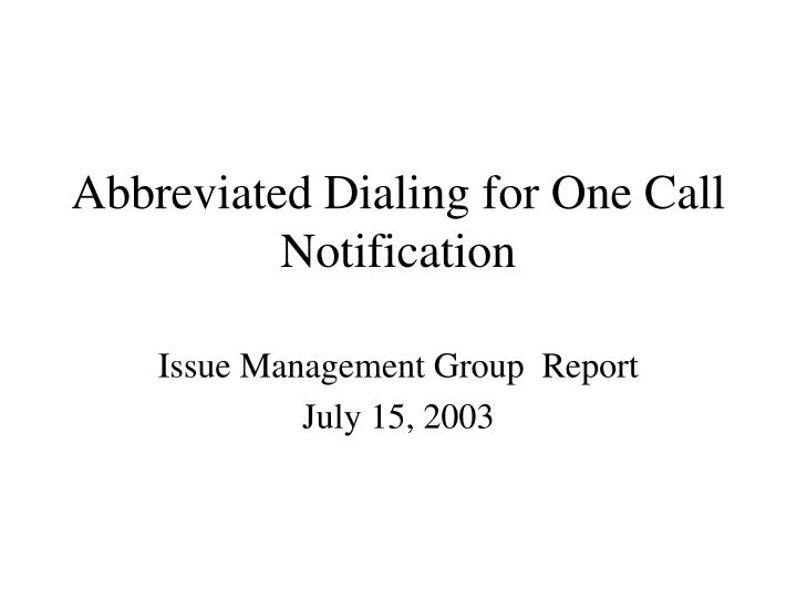 abbreviated dialing for one call notification n.