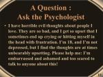 a question ask the psychologist