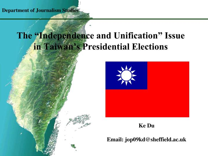 the independence and unification issue in taiwan s presidential elections n.