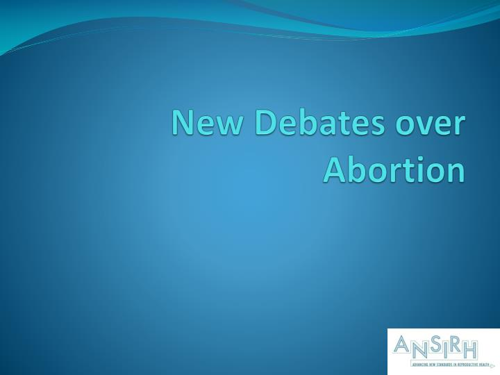new debates over abortion n.