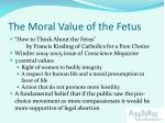 the moral value of the fetus
