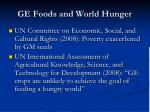 ge foods and world hunger1