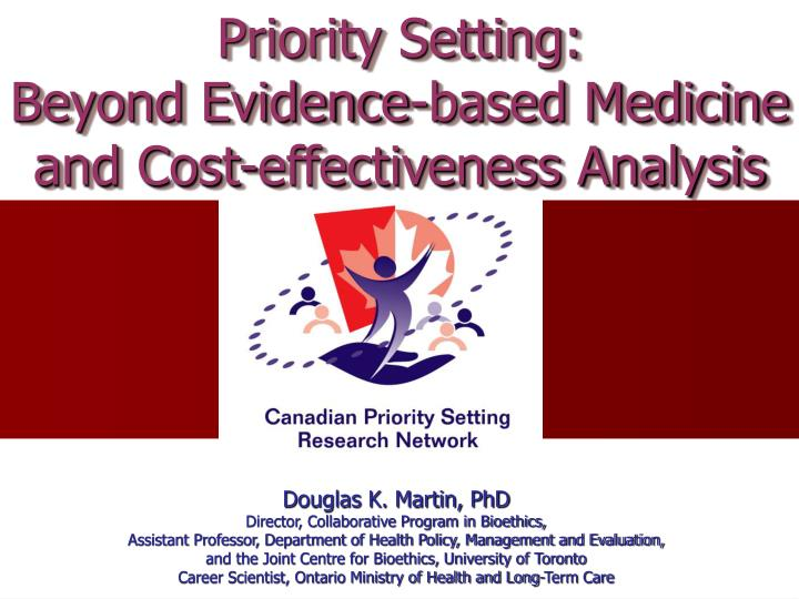 Priority setting beyond evidence based medicine and cost effectiveness analysis