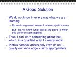 a good solution