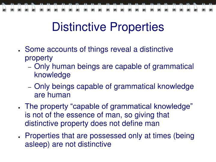 Distinctive Properties