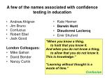 a few of the names associated with confidence testing in education