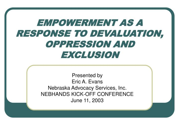 empowerment as a response to devaluation oppression and exclusion n.
