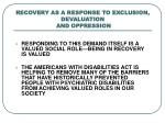 recovery as a response to exclusion devaluation and oppression1