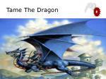 tame the dragon