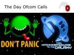 the day ofcom calls