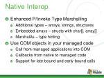 native interop