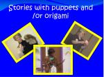 stories with puppets and or origami