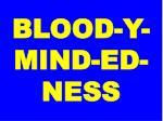 blood y mind ed ness