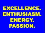 excellence enthusiasm energy passion