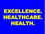 excellence healthcare health