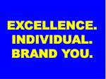 excellence individual brand you