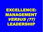 excellence management versus leadership