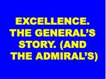 excellence the general s story and the admiral s