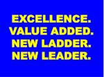 excellence value added new ladder new leader