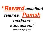 reward excellent failures punish mediocre successes phil daniels sydney exec1