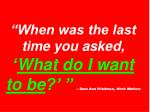when was the last time you asked what do i want to be sara ann friedman work matters