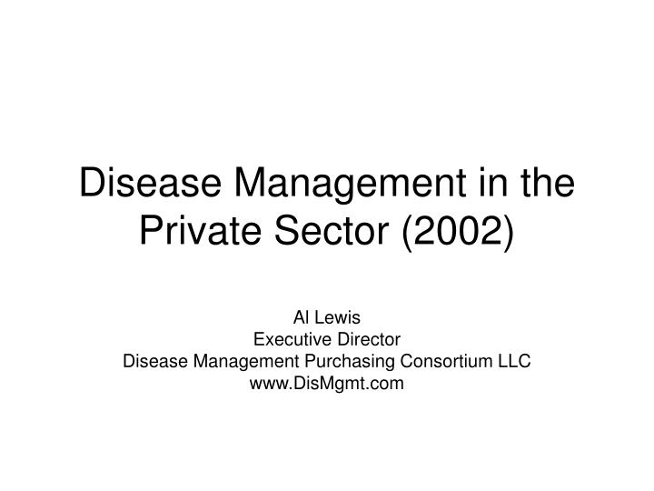 disease management in the private sector 2002 n.