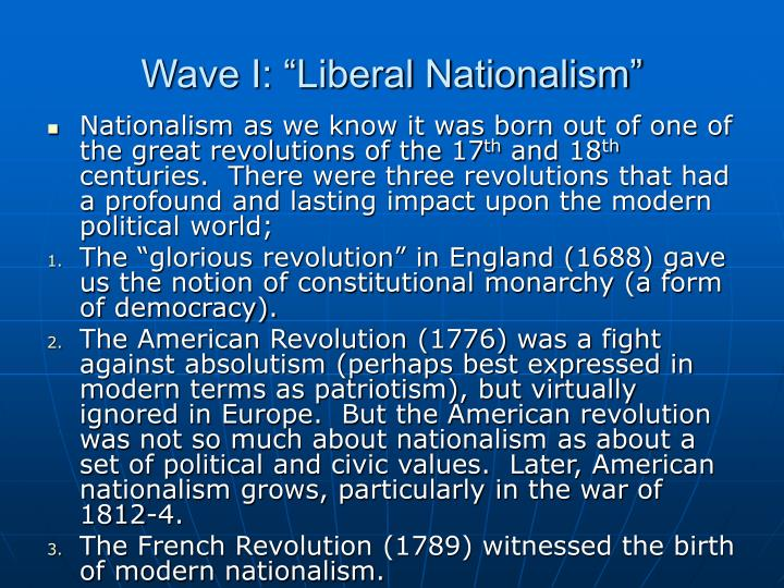 "Wave I: ""Liberal Nationalism"""