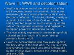wave iii wwii and decolonization
