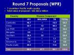 round 7 proposals wpr