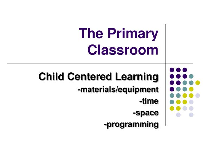 the primary classroom n.
